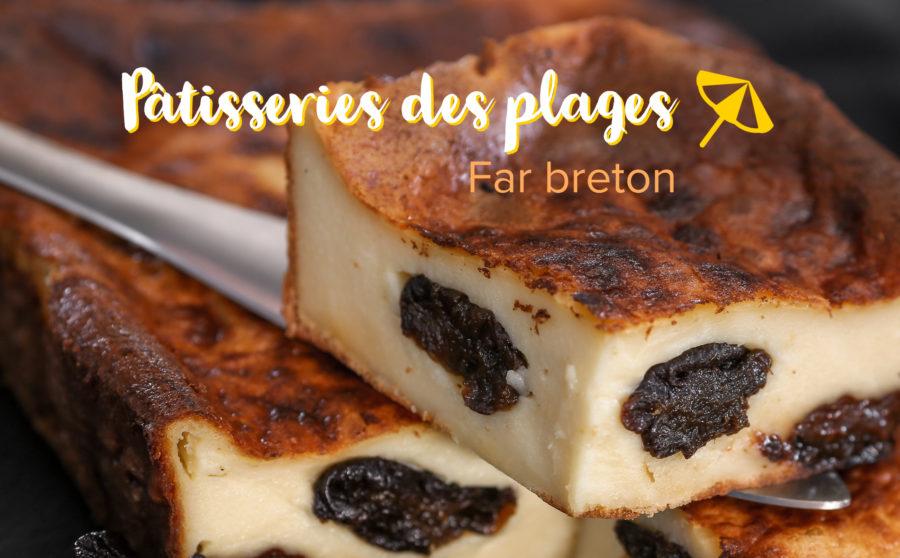 Le far breton, la pâtisserie des côtes bretonnes