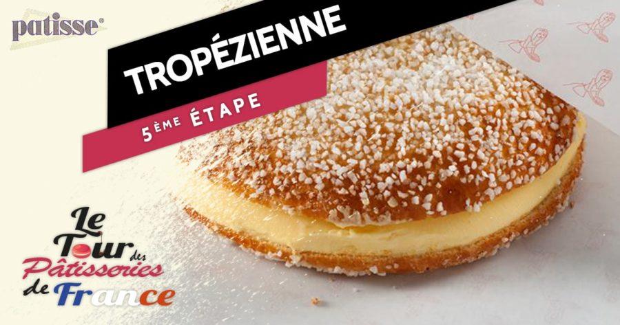 La tarte tropézienne, étape n°5 du tour des pâtisseries de France