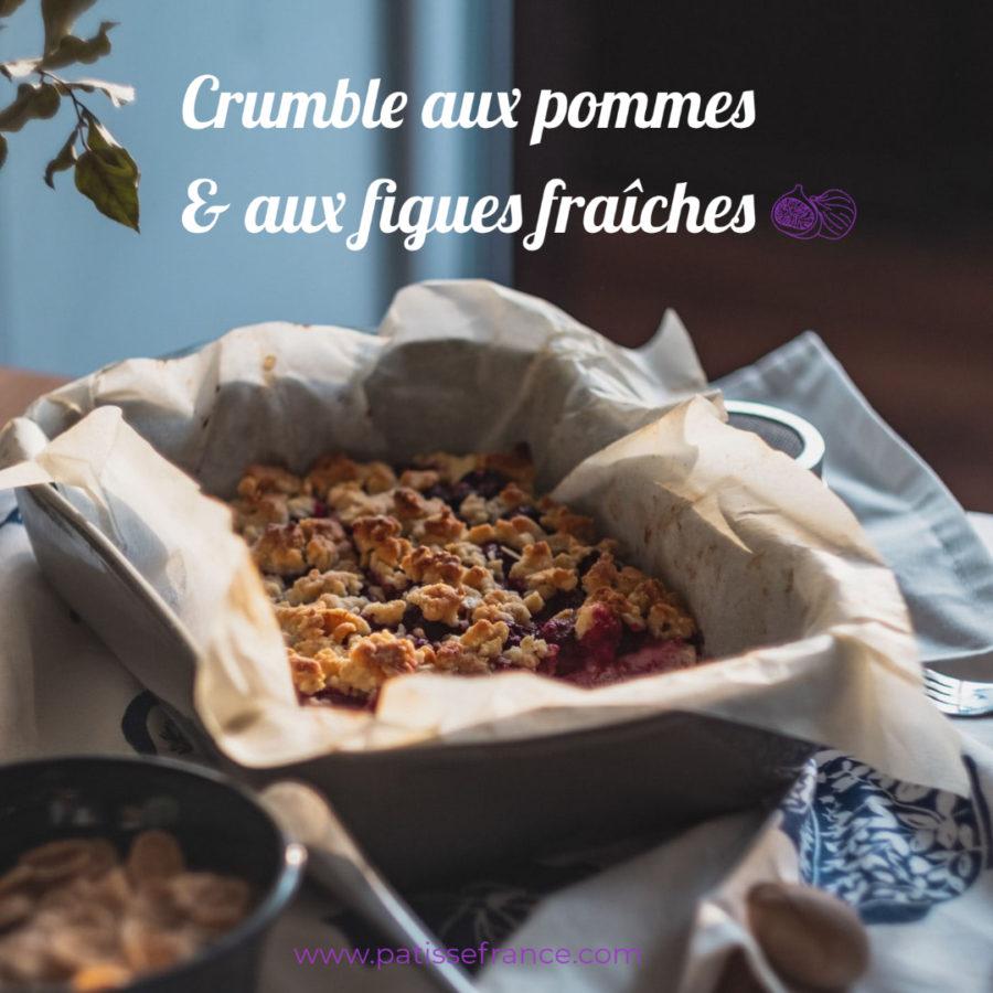 Crumble aux pommes & aux figues fraîches